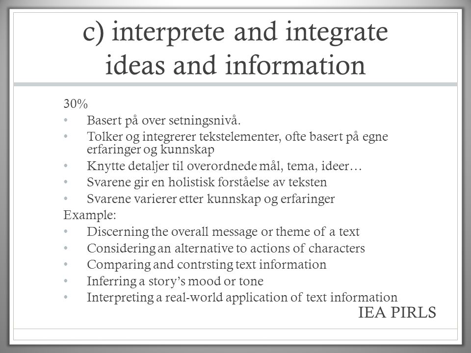c) interprete and integrate ideas and information
