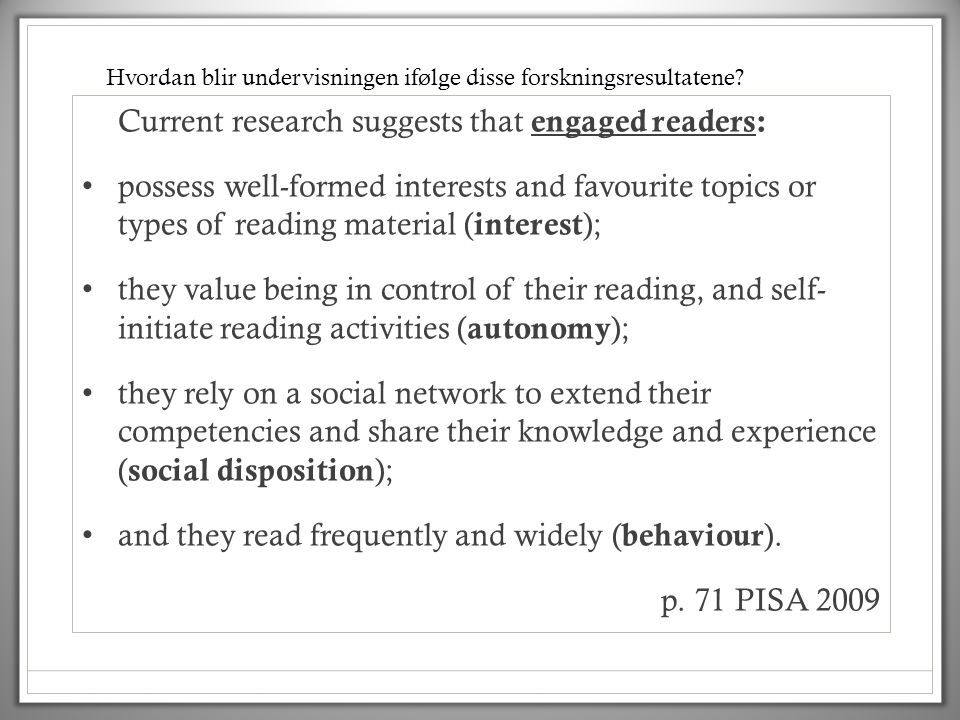 Current research suggests that engaged readers: