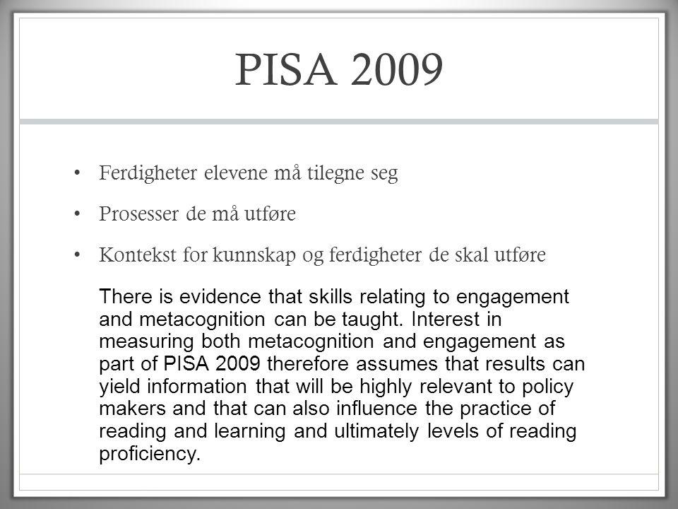 PISA 2009 Ferdigheter elevene må tilegne seg Prosesser de må utføre