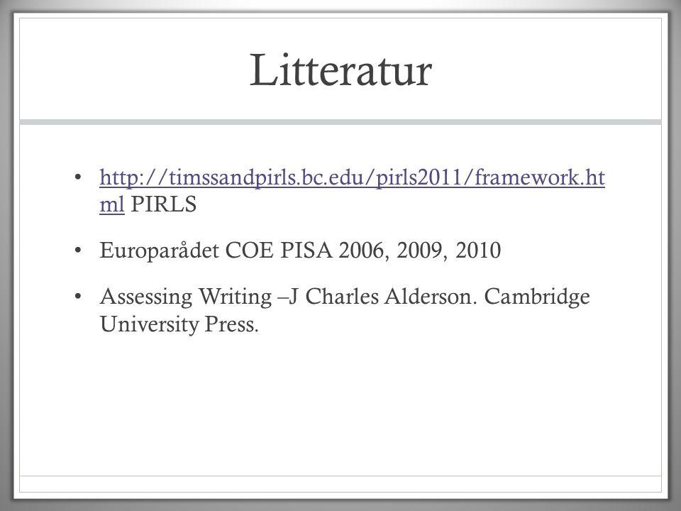 Litteratur http://timssandpirls.bc.edu/pirls2011/framework.ht ml PIRLS