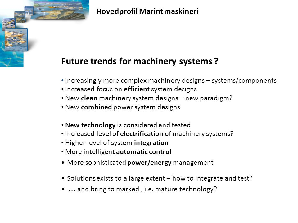 Future trends for machinery systems