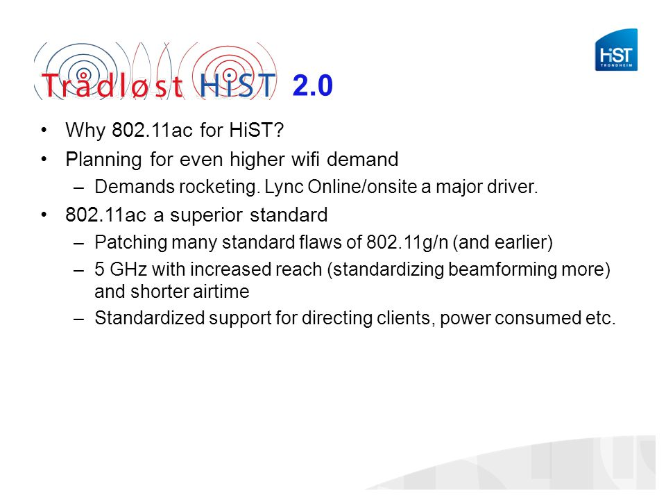 2.0 Why 802.11ac for HiST Planning for even higher wifi demand