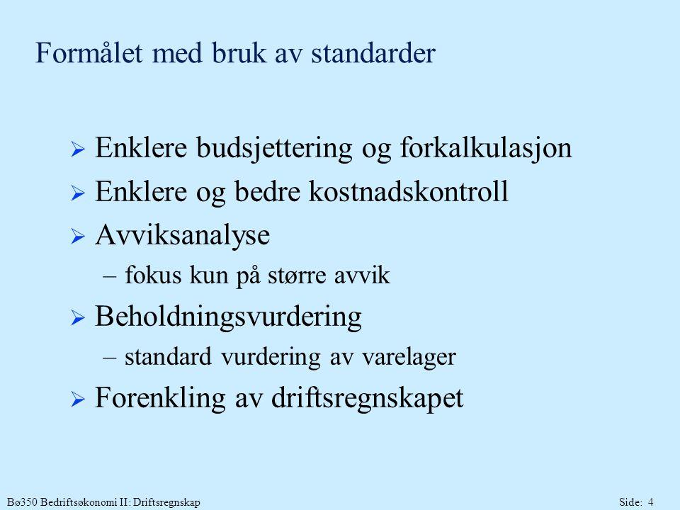 Formålet med bruk av standarder