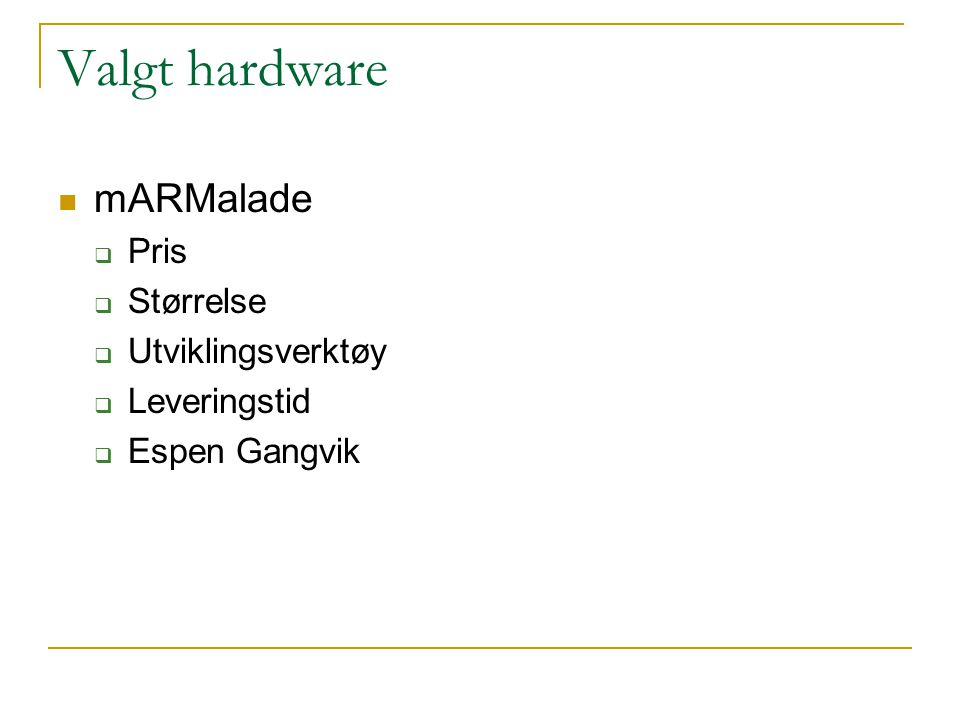 Valgt hardware mARMalade Pris Størrelse Utviklingsverktøy Leveringstid
