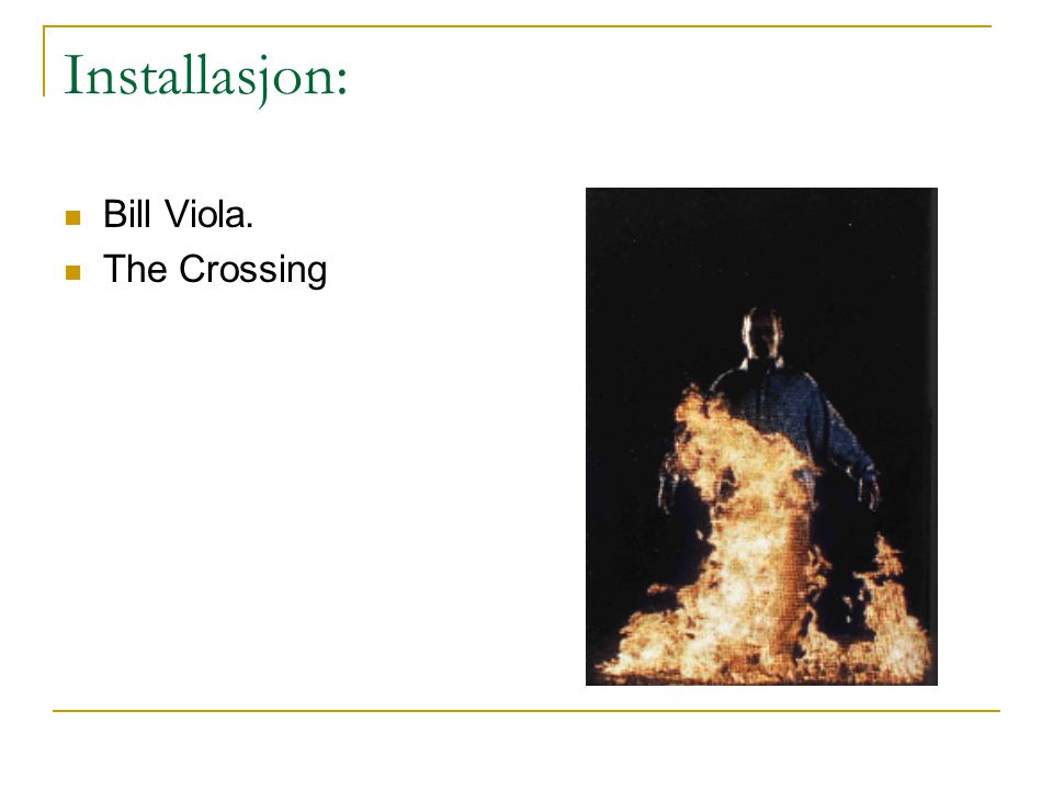 Installasjon: Bill Viola. The Crossing