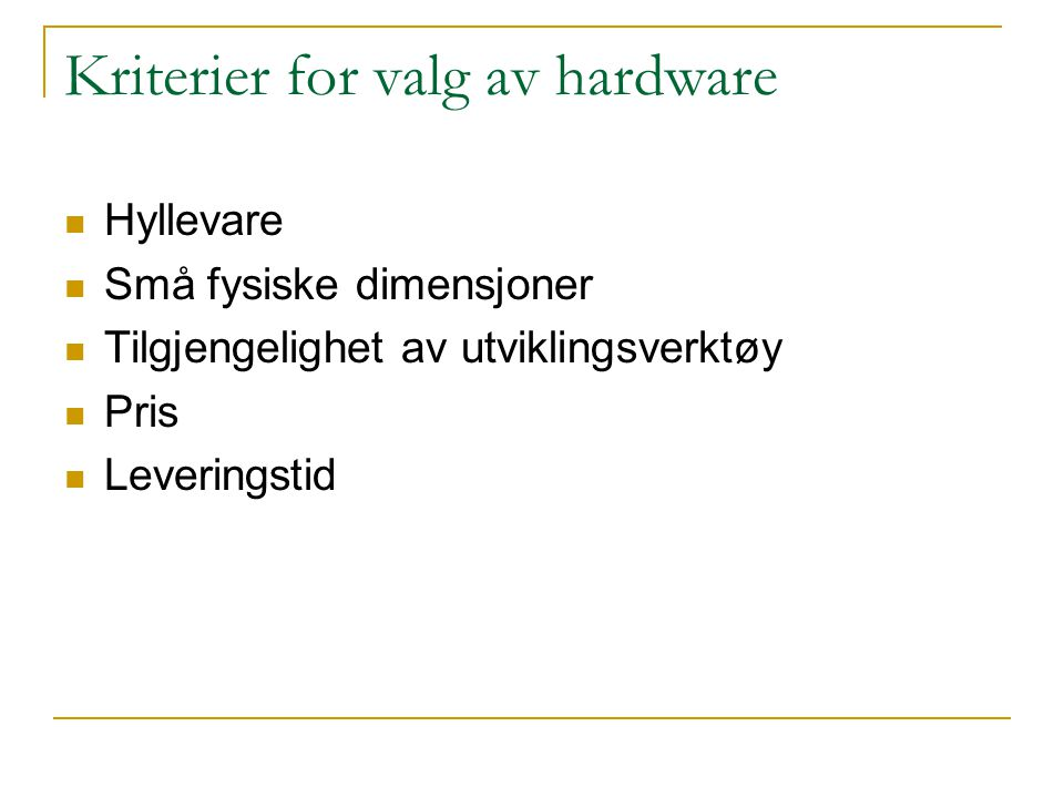 Kriterier for valg av hardware