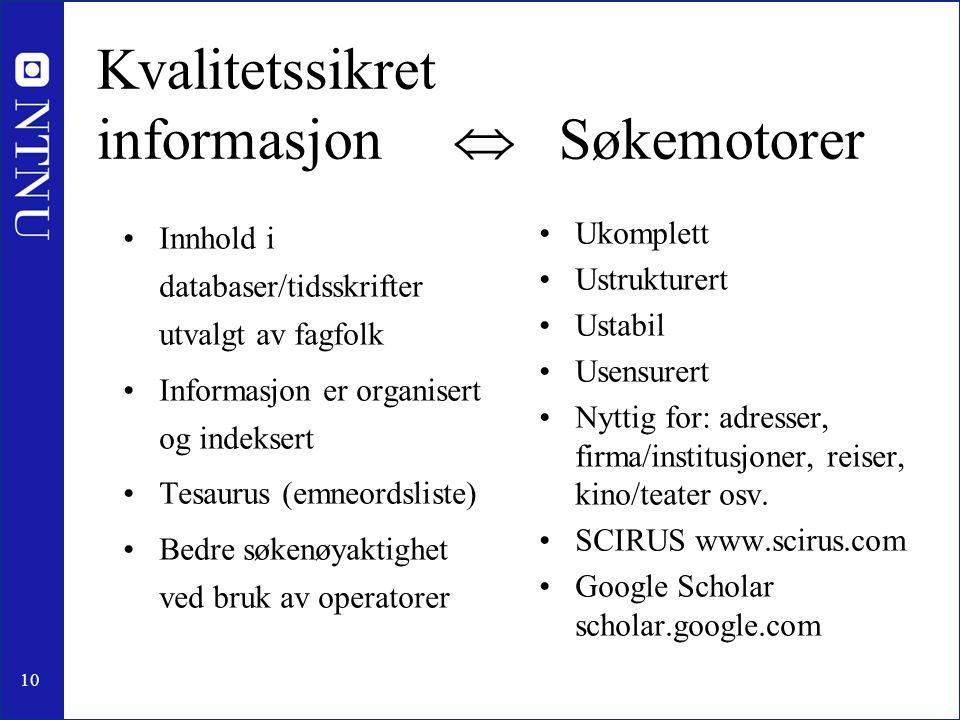 Kvalitetssikret informasjon  Søkemotorer
