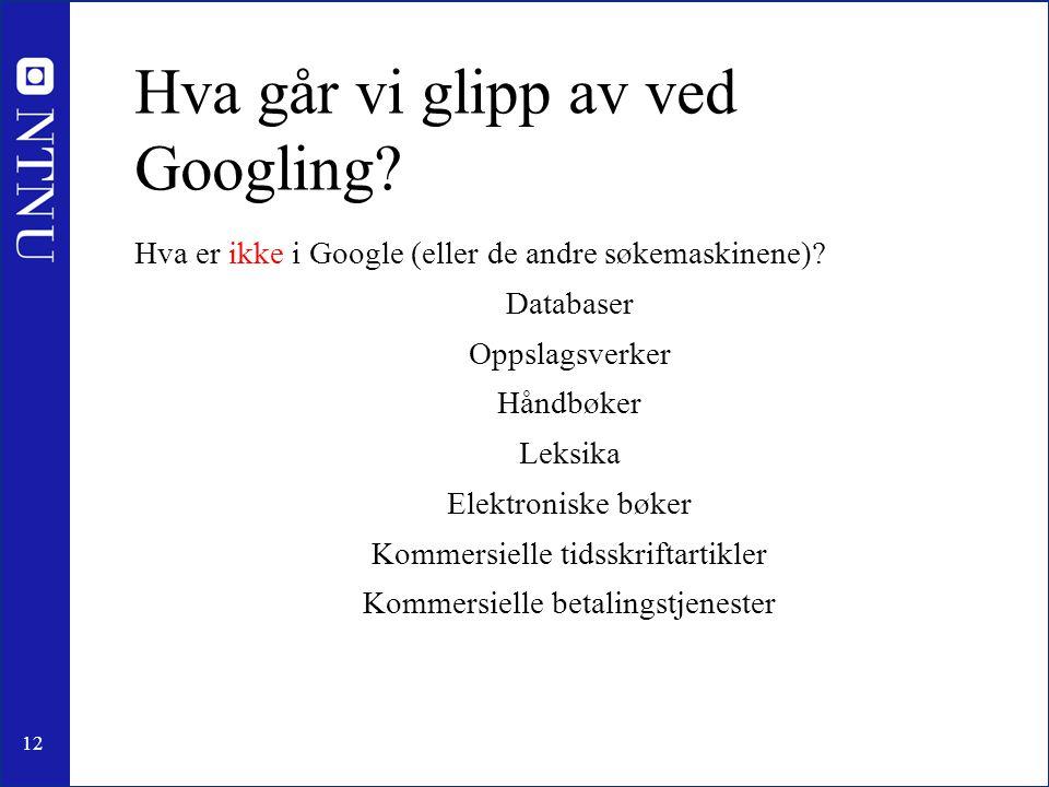 Hva går vi glipp av ved Googling
