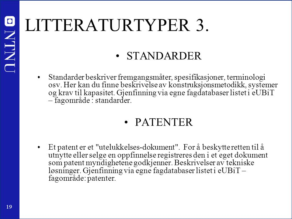 LITTERATURTYPER 3. STANDARDER PATENTER