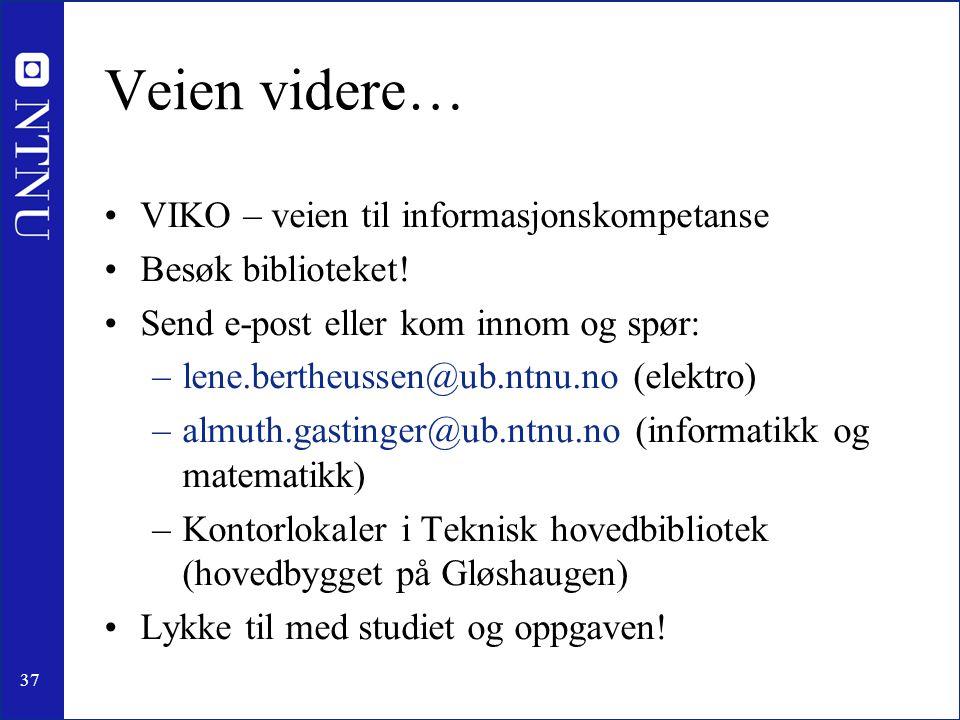 Veien videre… VIKO – veien til informasjonskompetanse