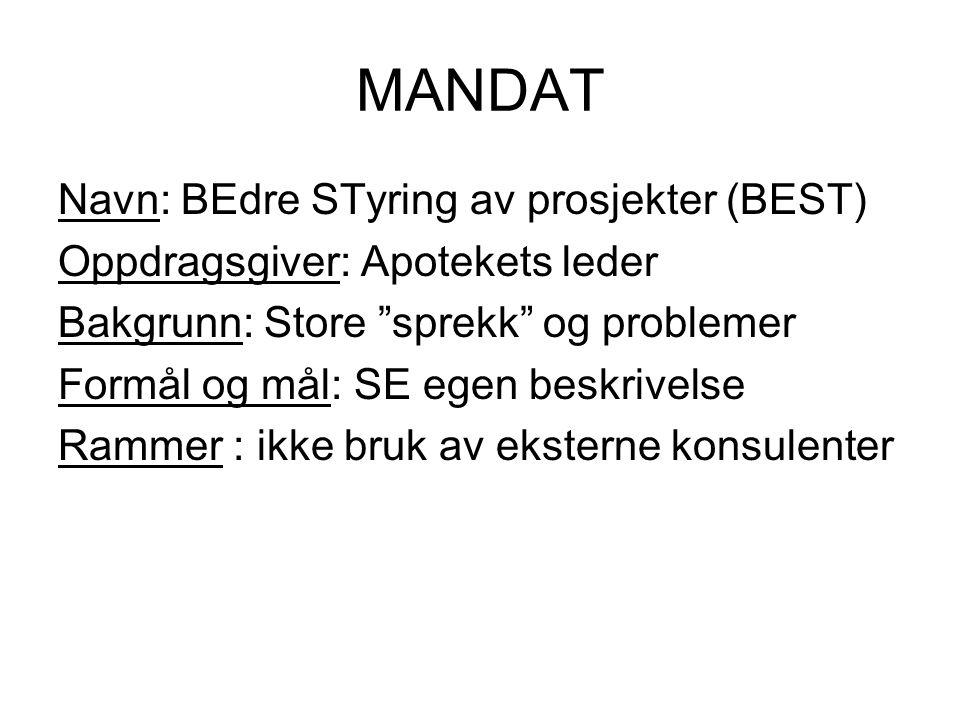 MANDAT Navn: BEdre STyring av prosjekter (BEST)