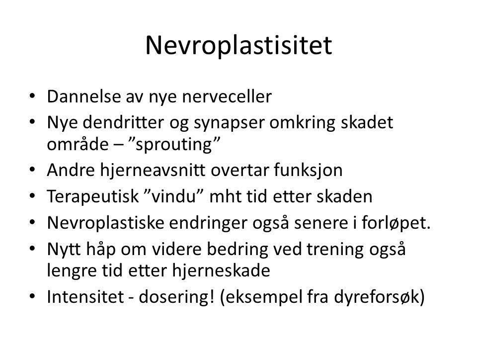 Nevroplastisitet Dannelse av nye nerveceller