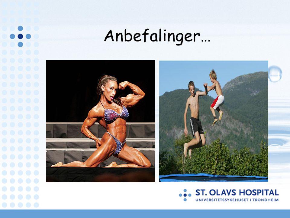 Anbefalinger… Ikke treningsprogram, men øke hverdagsaktiviteten….