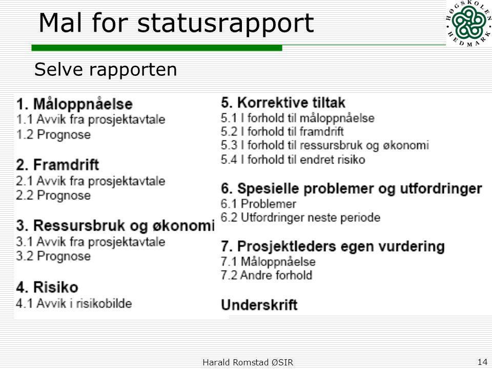 Mal for statusrapport Selve rapporten Harald Romstad ØSIR