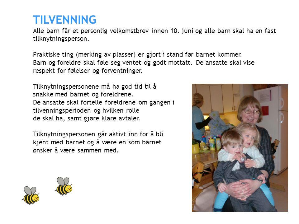 TILVENNING Alle barn får et personlig velkomstbrev innen 10. juni og alle barn skal ha en fast. tilknytningsperson.