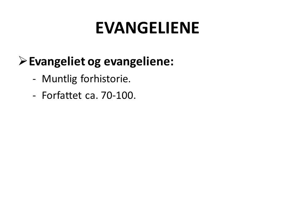 EVANGELIENE Evangeliet og evangeliene: Muntlig forhistorie.