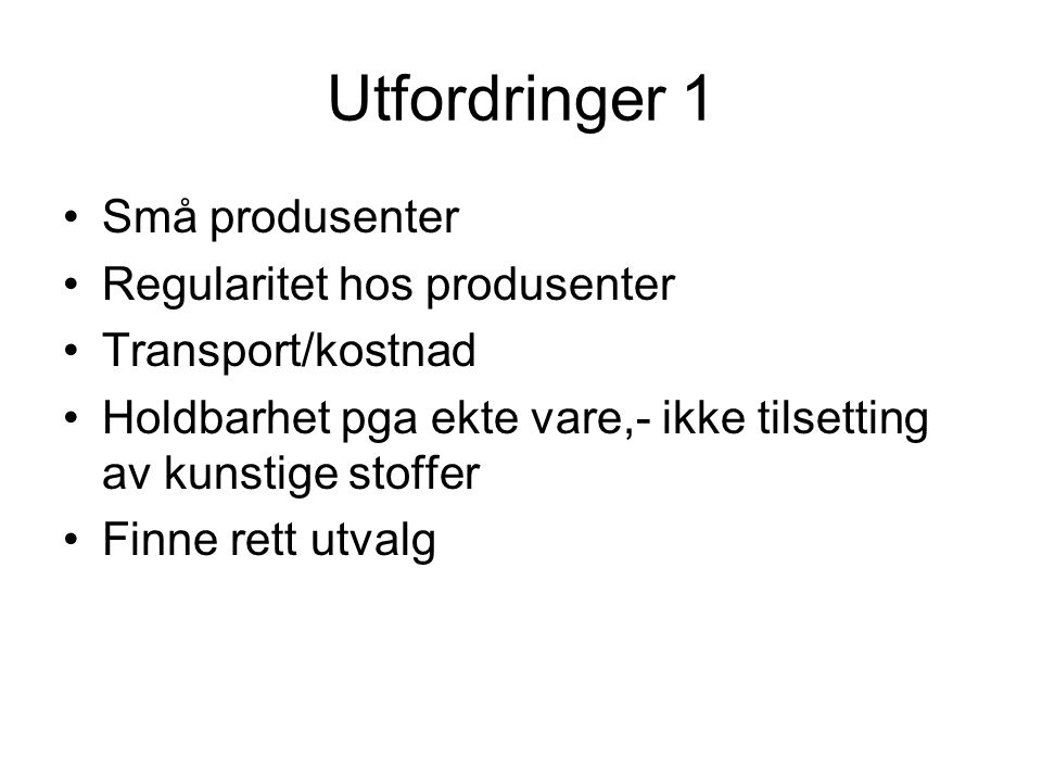 Utfordringer 1 Små produsenter Regularitet hos produsenter