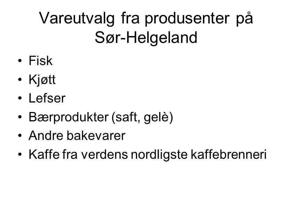 Vareutvalg fra produsenter på Sør-Helgeland
