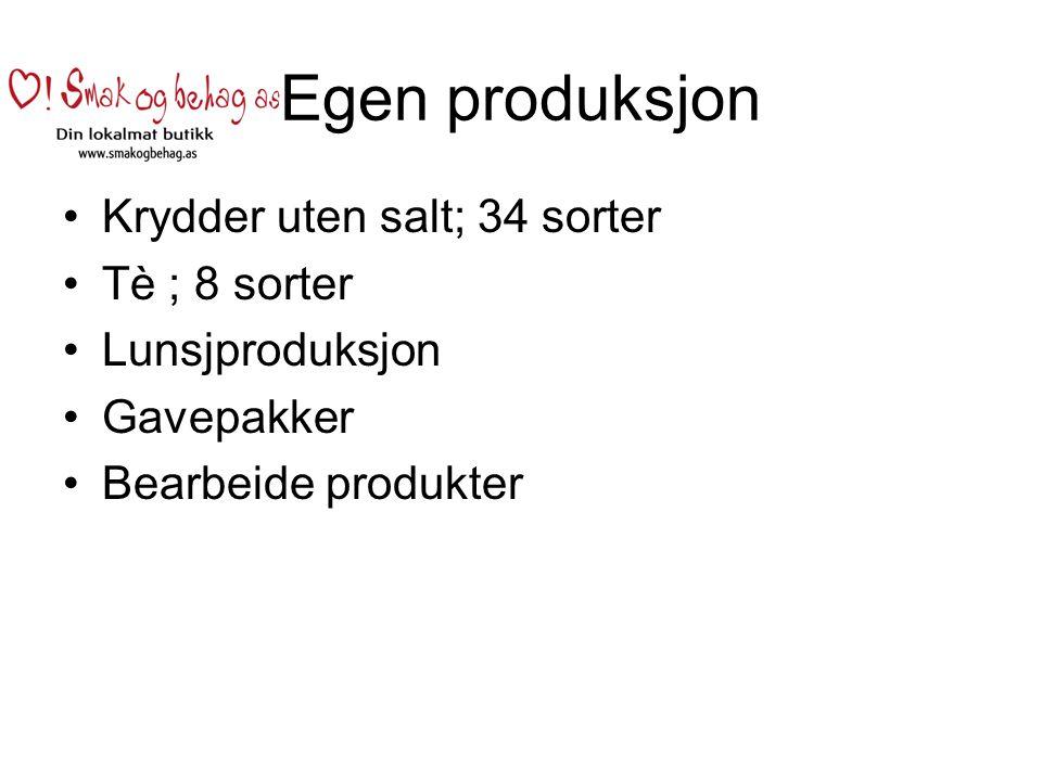 Egen produksjon Krydder uten salt; 34 sorter Tè ; 8 sorter