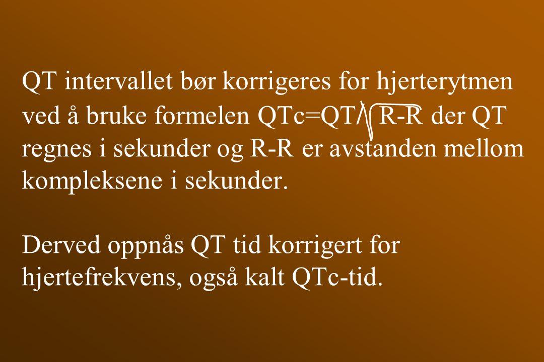 QT intervallet bør korrigeres for hjerterytmen ved å bruke formelen QTc=QT/ R-R der QT regnes i sekunder og R-R er avstanden mellom kompleksene i sekunder.
