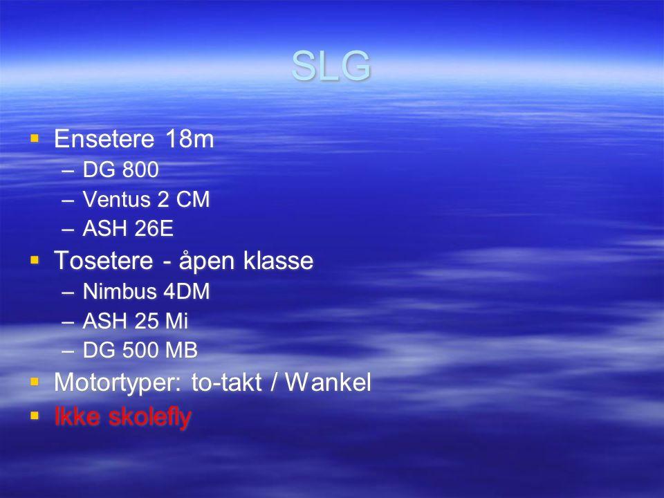 SLG Ensetere 18m Tosetere - åpen klasse Motortyper: to-takt / Wankel