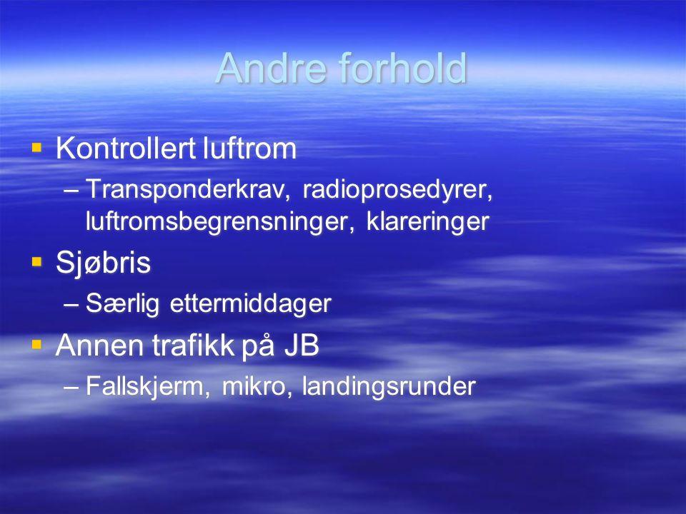 Andre forhold Kontrollert luftrom Sjøbris Annen trafikk på JB