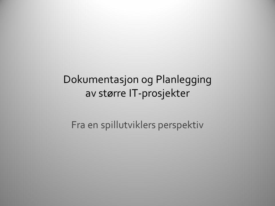 Dokumentasjon og Planlegging av større IT-prosjekter