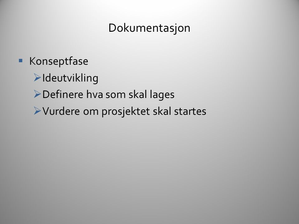 Dokumentasjon Konseptfase Ideutvikling Definere hva som skal lages