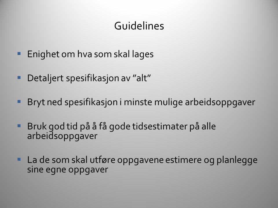 Guidelines Enighet om hva som skal lages