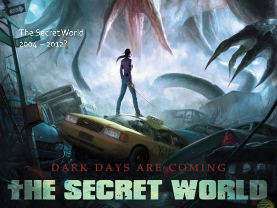 The Secret World 2004 – 2012