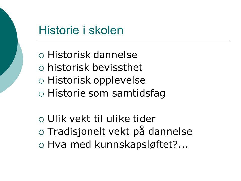 Historie i skolen Historisk dannelse historisk bevissthet