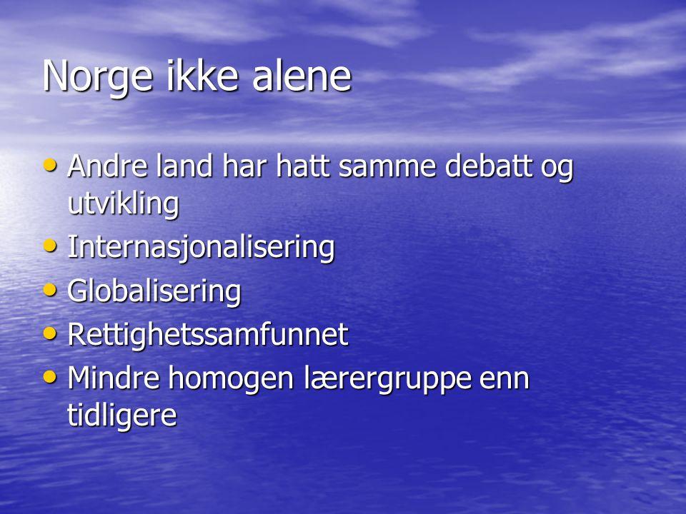 Norge ikke alene Andre land har hatt samme debatt og utvikling