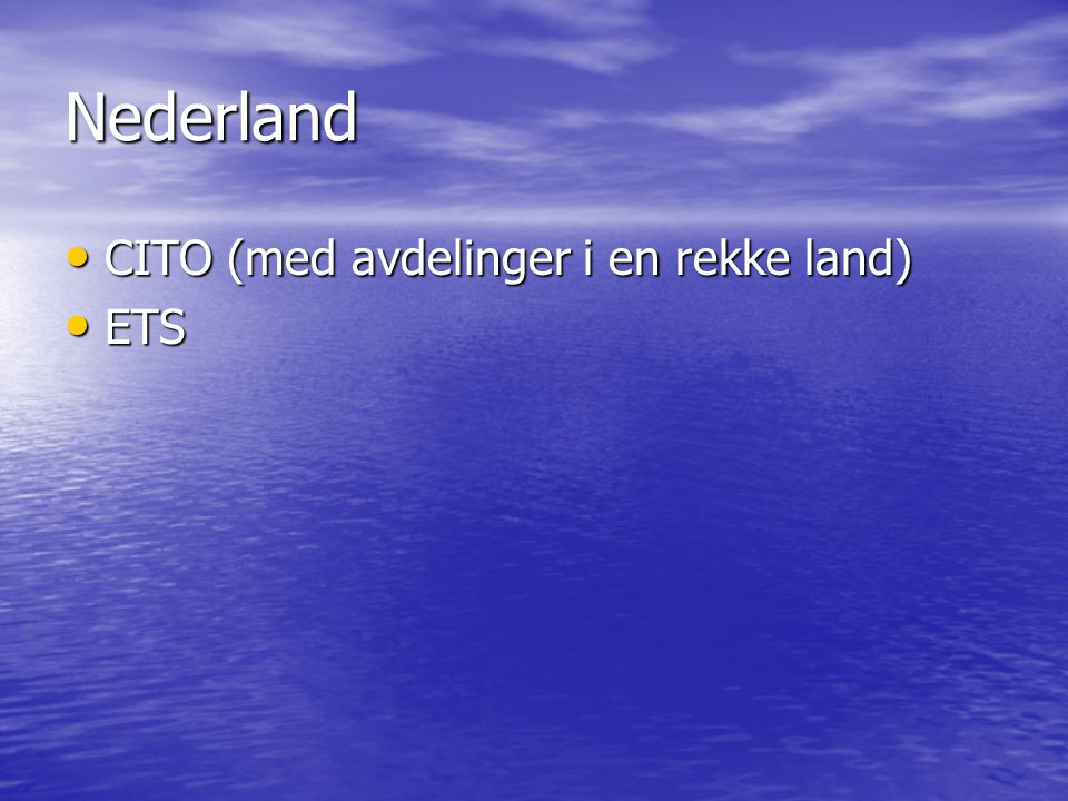 Nederland CITO (med avdelinger i en rekke land) ETS