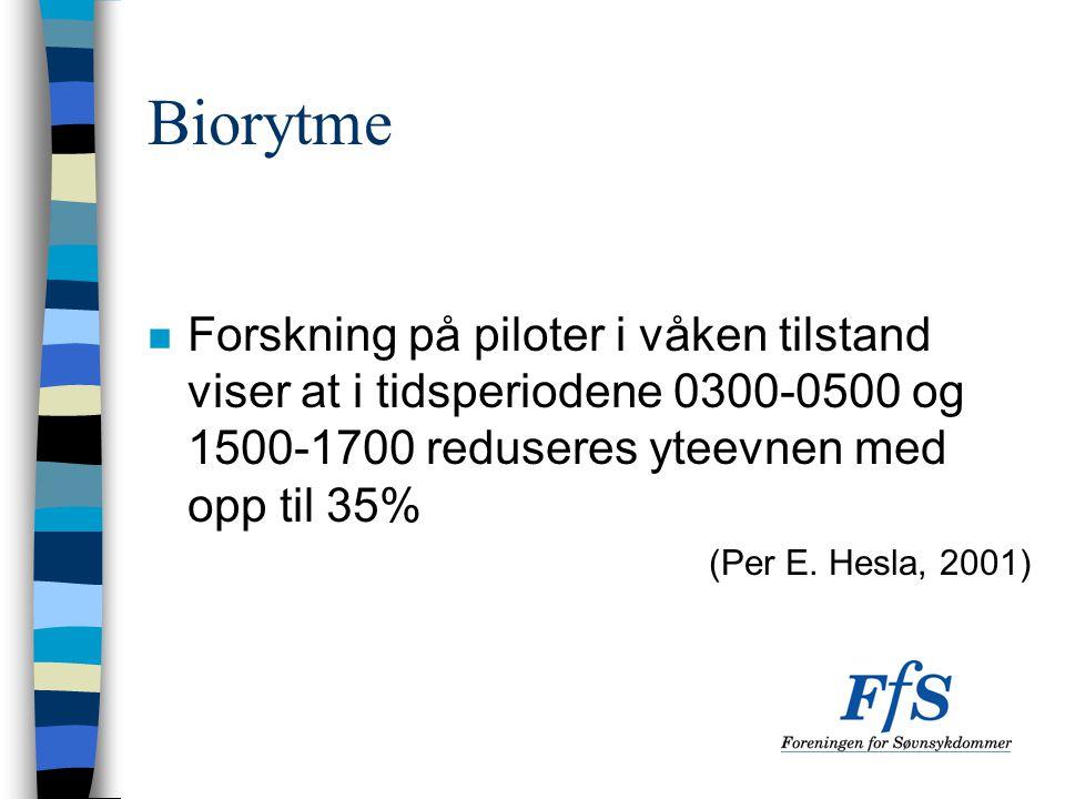 Biorytme Forskning på piloter i våken tilstand viser at i tidsperiodene 0300-0500 og 1500-1700 reduseres yteevnen med opp til 35%