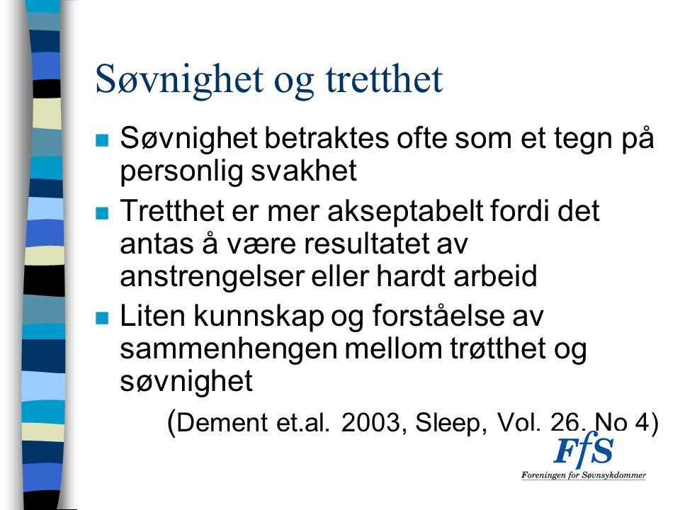 Søvnighet og tretthet Søvnighet betraktes ofte som et tegn på personlig svakhet.