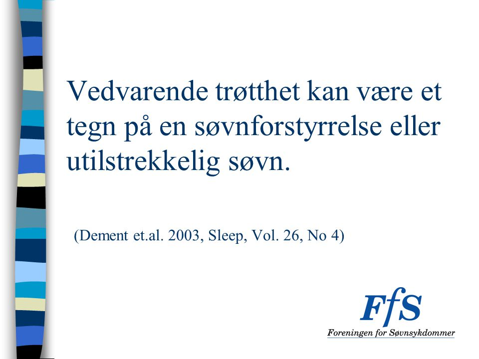 Vedvarende trøtthet kan være et tegn på en søvnforstyrrelse eller utilstrekkelig søvn.