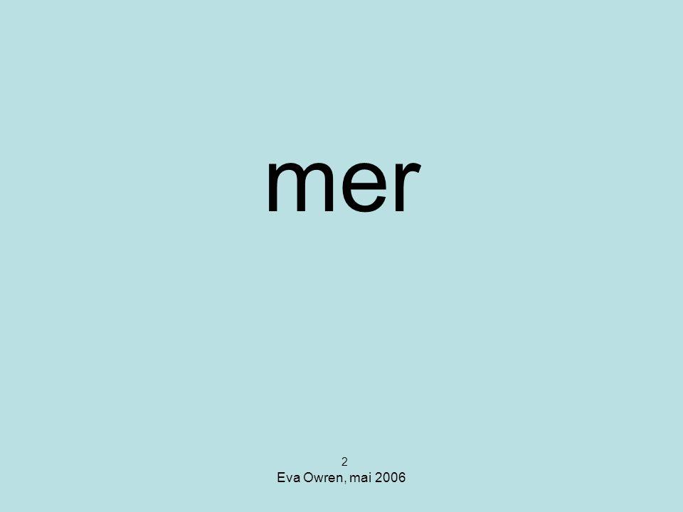 mer 2 Eva Owren, mai 2006