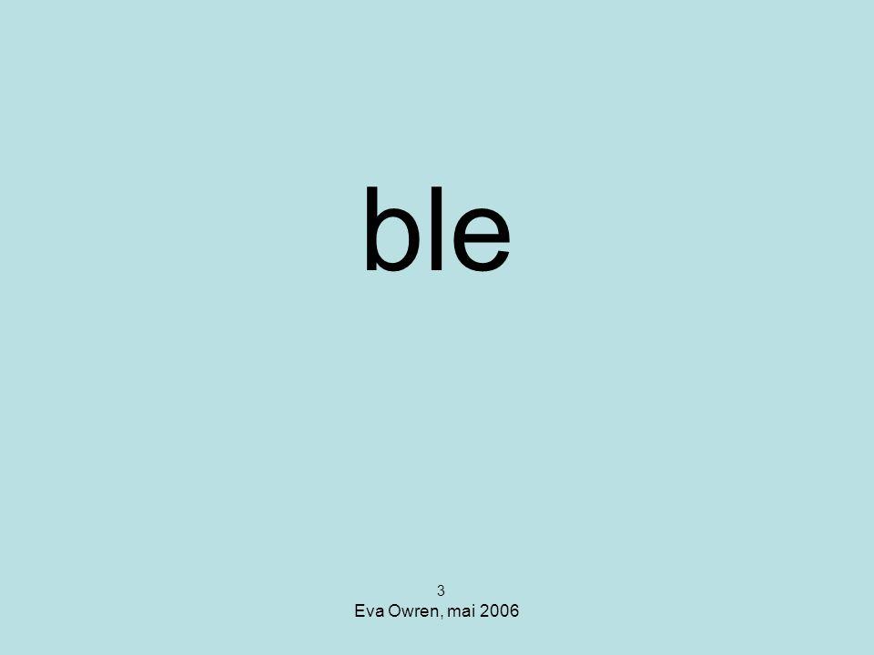 ble 3 Eva Owren, mai 2006