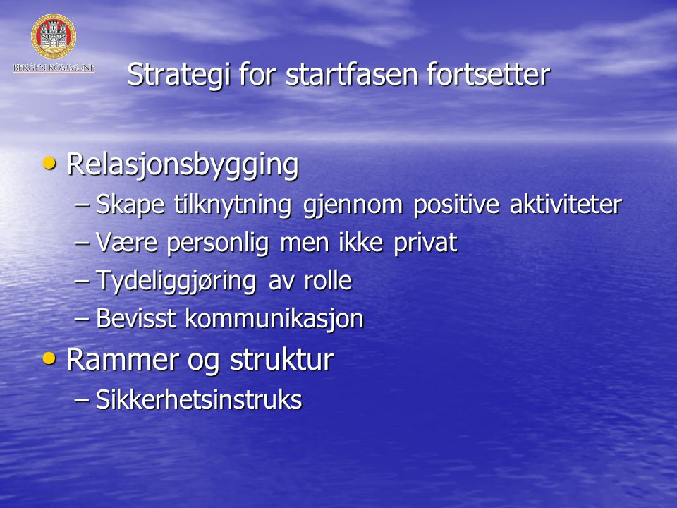 Strategi for startfasen fortsetter