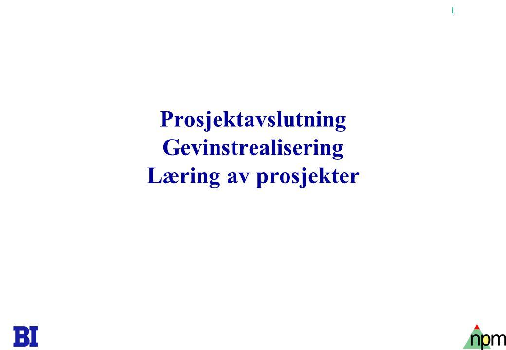 Prosjektavslutning Gevinstrealisering Læring av prosjekter