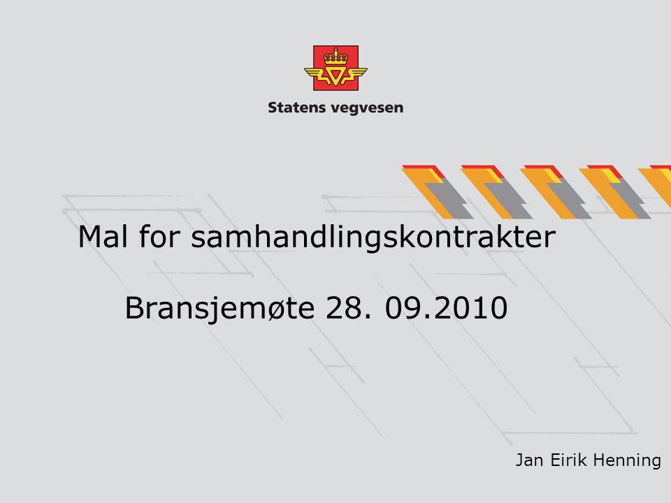 Mal for samhandlingskontrakter Bransjemøte 28. 09.2010