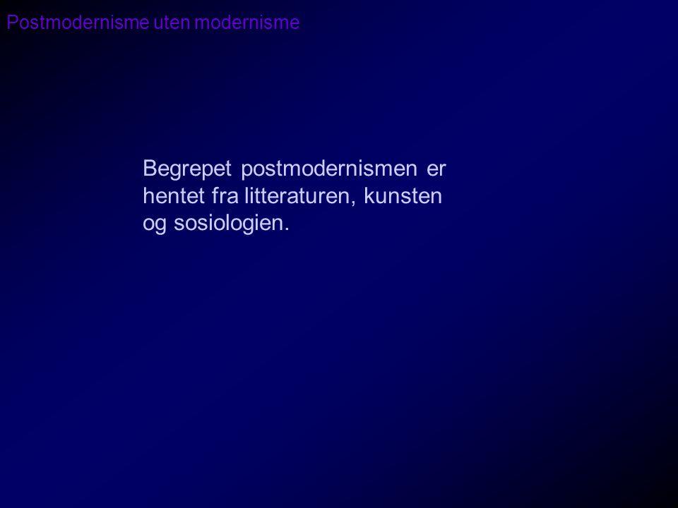 Postmodernisme uten modernisme