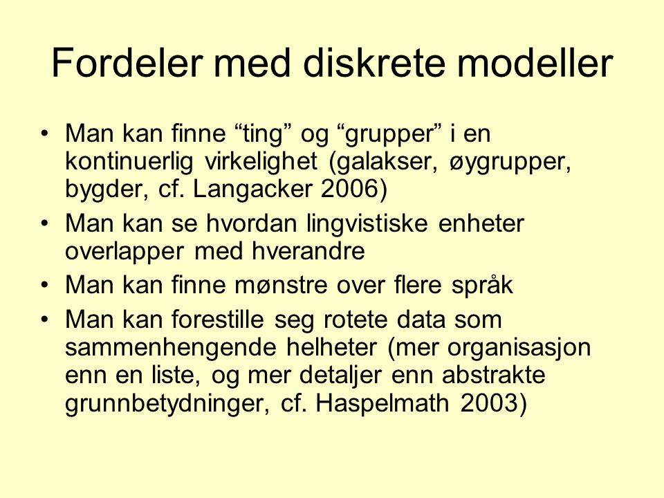 Fordeler med diskrete modeller
