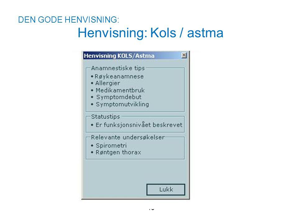 DEN GODE HENVISNING: Henvisning: Kols / astma