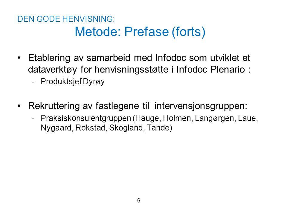 DEN GODE HENVISNING: Metode: Prefase (forts)