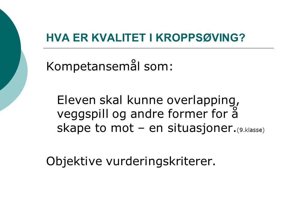 HVA ER KVALITET I KROPPSØVING
