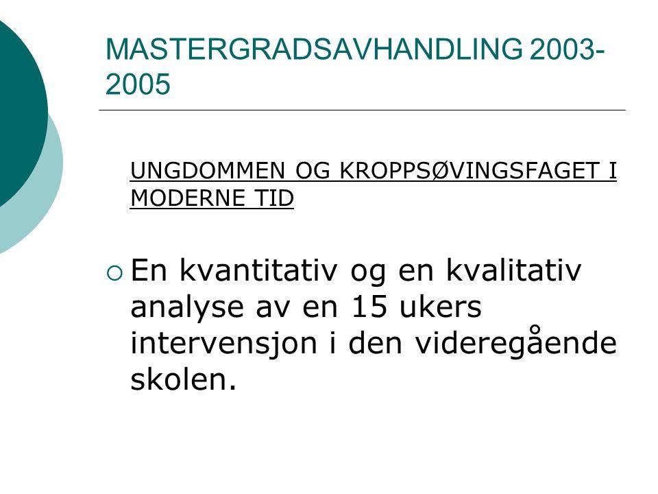 MASTERGRADSAVHANDLING 2003-2005