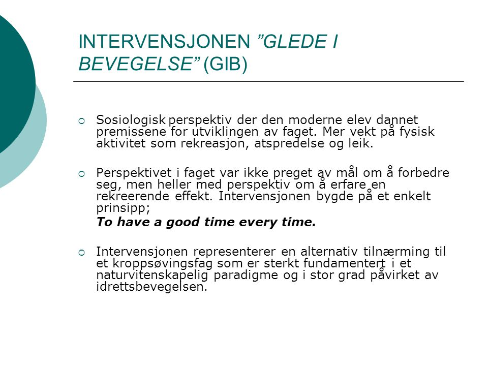 INTERVENSJONEN GLEDE I BEVEGELSE (GIB)