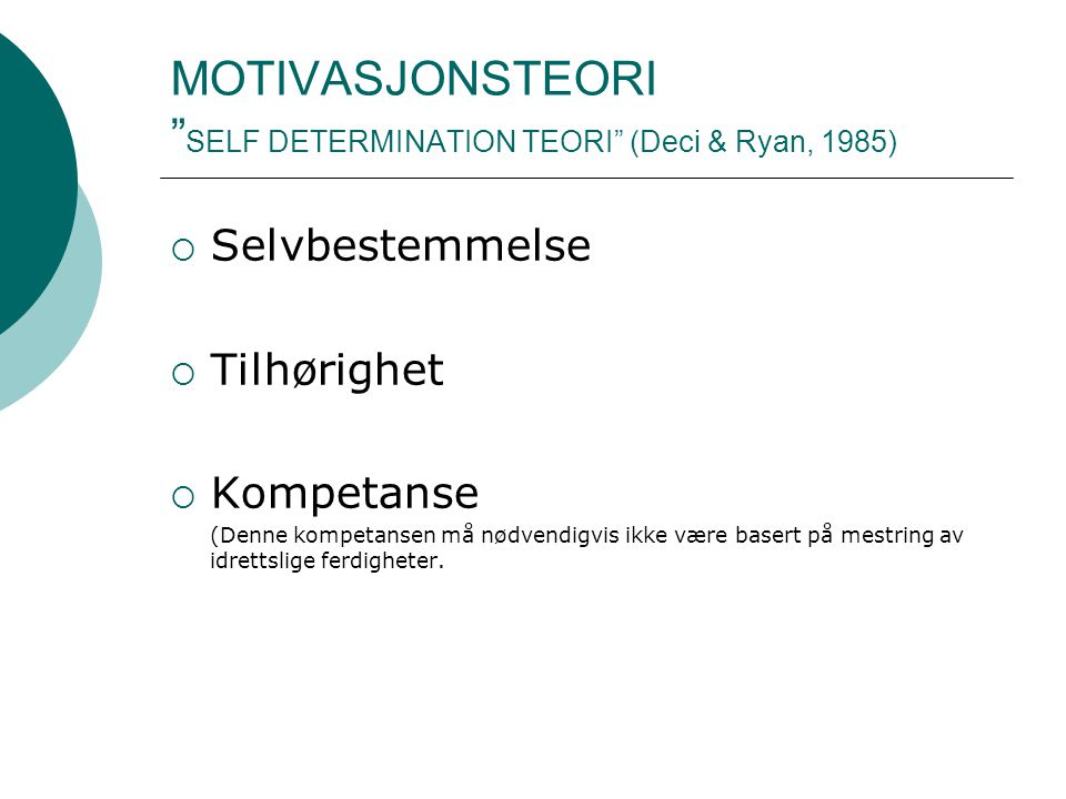 MOTIVASJONSTEORI SELF DETERMINATION TEORI (Deci & Ryan, 1985)