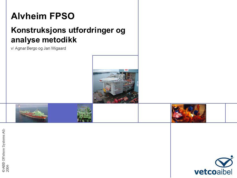 Alvheim FPSO Konstruksjons utfordringer og analyse metodikk